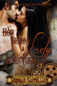 How to Become a Lady Adventurer by Deborah Castellano